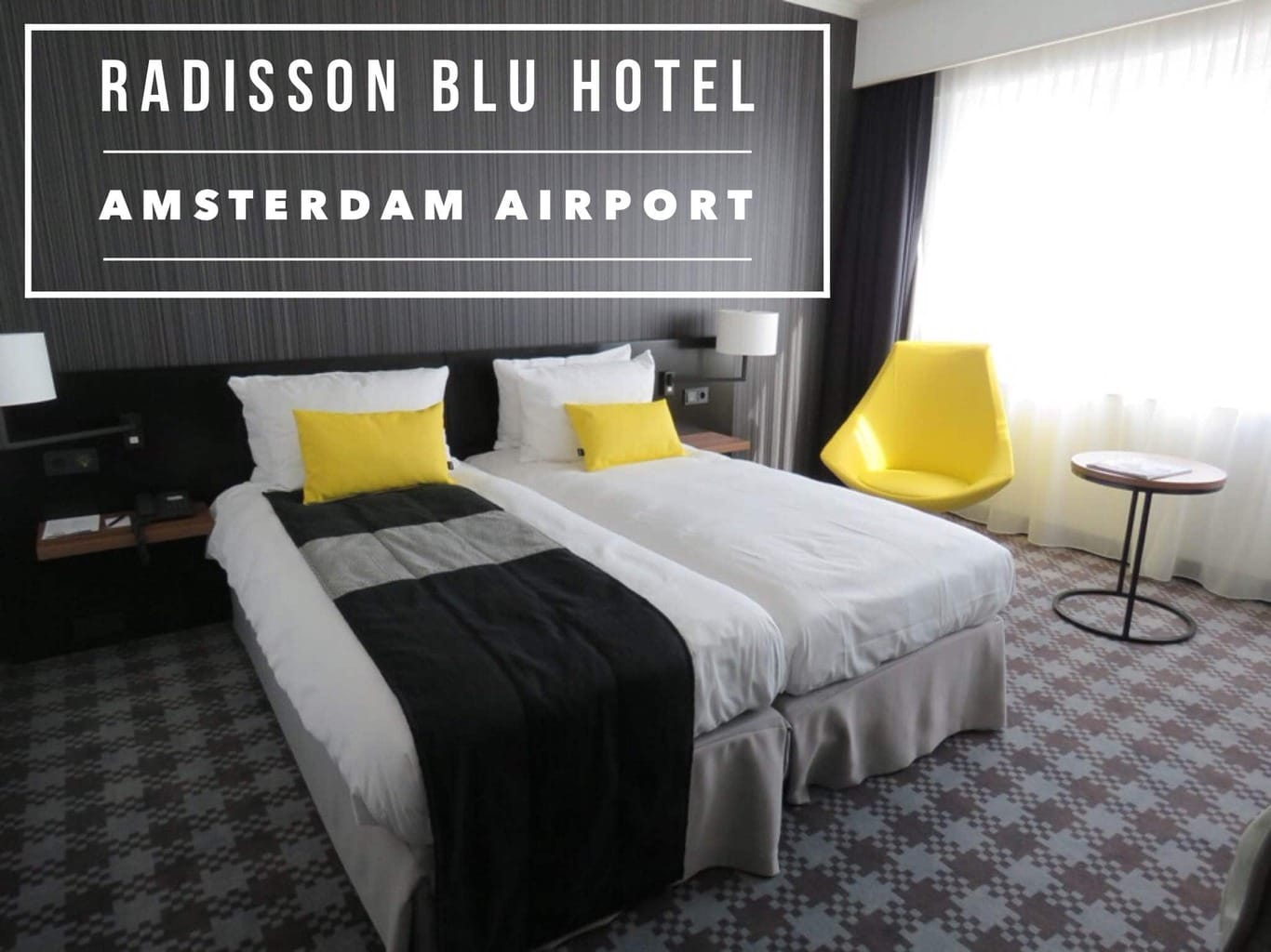 Radisson Blu Amsterdam Schiphol Airport Hotel Review - Kim and Carrie