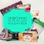 Unboxing the Try The World Holiday Box – A Perfect Gift For Anyone!
