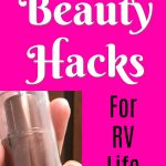 Beauty Tips for RV Living (Camping and Travel, Too!)