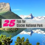 25 Travel Tips for Glacier National Park