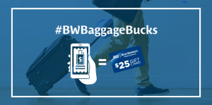 Free checked baggage with Best Western's Baggage Bucks promotion. Earn $25 in Best Western gift cards with proof of paying an airline's checked baggage fees. Limited time promotion in 2017.