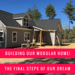 Building Our Modular Home: Final Steps To Moving Day!