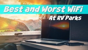 Best and Worst WiFi at RV Parks