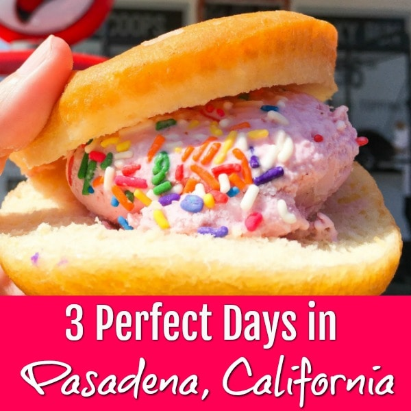 3 Perfect Days in Pasadena California Ice Cream Doughnut Sandwich