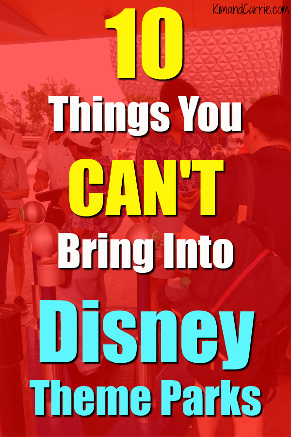 10 Things You Can't Bring Into Disney Theme Parks